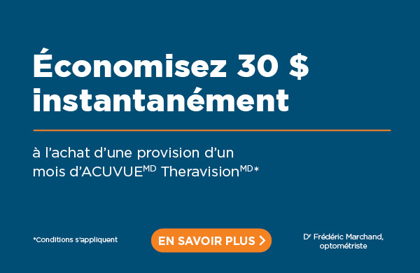 Obtenez un rabais de 30 $ à l'achat d'un approvisionnement d'un mois de verres anti-allergie ACUVUEMD TheravisionMD*